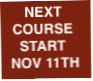 NEXT COURSE START 